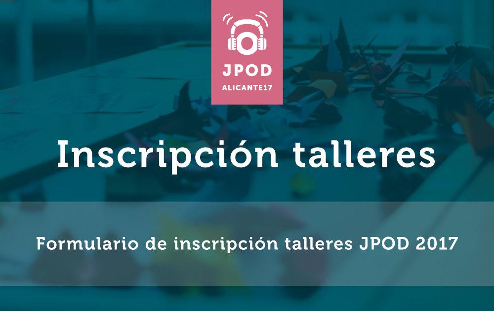 Inscripción a los talleres de las JPOD 2017