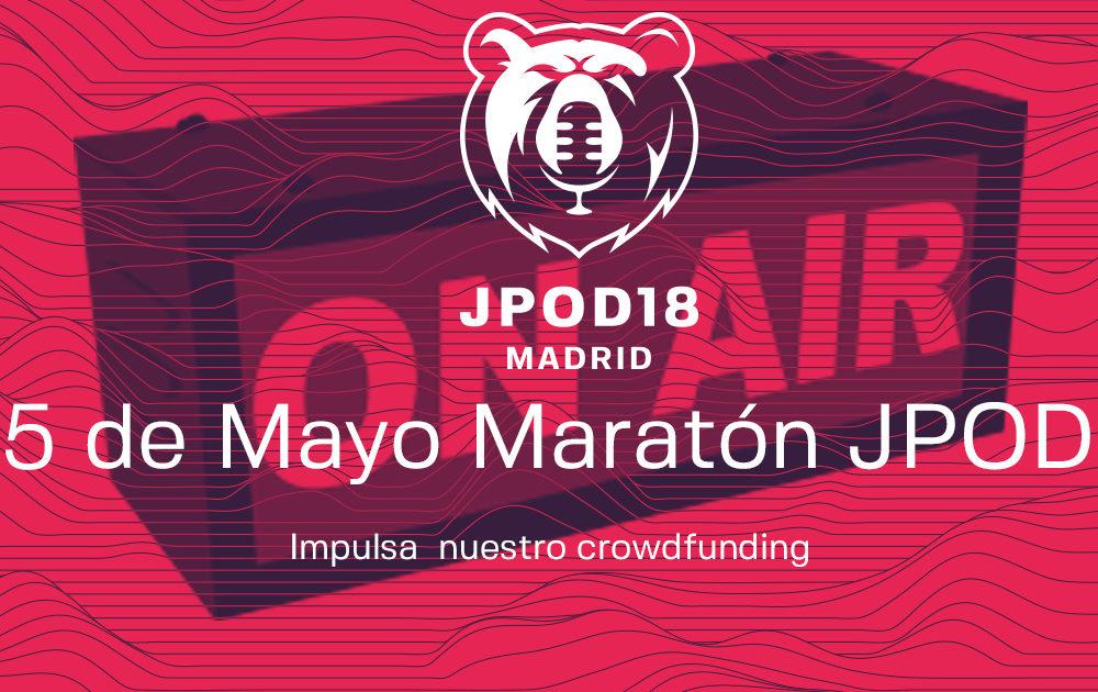Próximo 5 de Mayo – #MaratónJpod