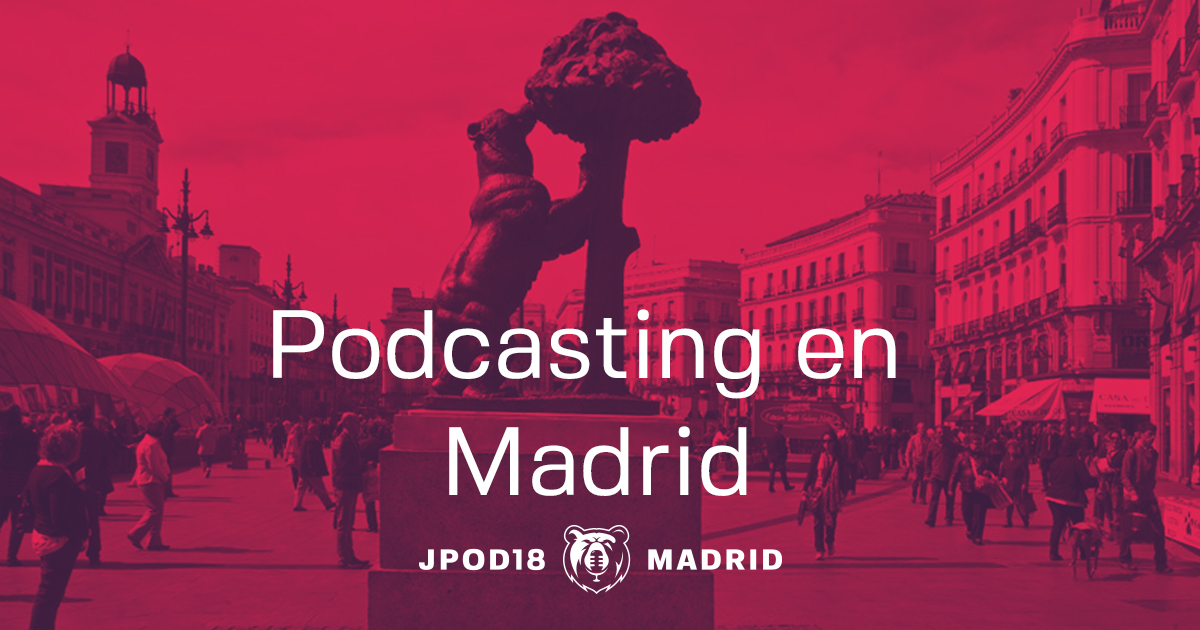 Podcasting madrid